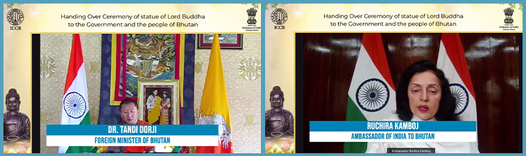 H.E. Dr. Tandi Dorji, Foreign Minister of Bhutan and Ms.Ruchira Kamboj, Ambassador of India to Bhutan at the handing over ceremony of Lord Buddha statue to the Government & people of the Bhutan